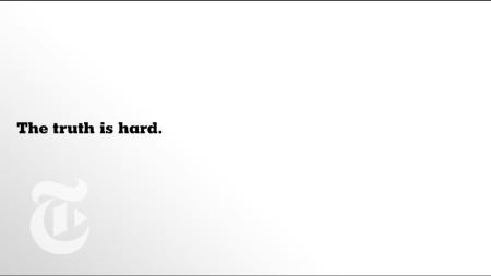 Truth is hard NYTimes ad
